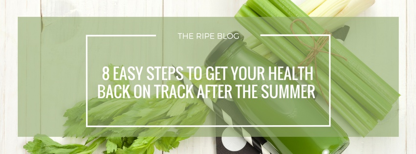 8-ways-to-get-your-health-back-on-track-after-the-summer