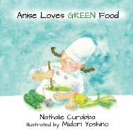 Anise Loves Green Food, Kids Cookbook