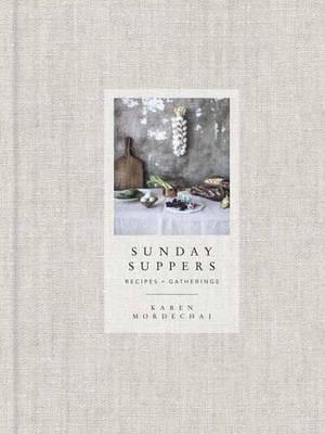Sunday Suppers - Karen Mordechai